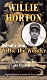 Willie Horton:  Detroit's Own Willie the Wonder (Detroit Biography Series for Young Readers)