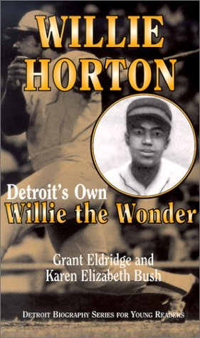 Willie Horton:  Detroit's Own Willie the Wonder (Detroit Biography Series for Young Readers) by Brand: Wayne State University Press