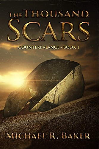 The Thousand Scars (The Counterbalance Book 1) by [Baker, Michael R.]