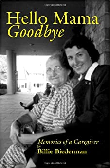 Hello Mama Goodbye: Memories of a Caregiver
