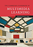 The Cambridge Handbook of Multimedia Learning (Cambridge Handbooks in Psychology)