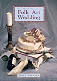 Folk Art Wedding, Joyce Spencer, 1863512020