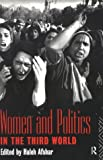 Women and Politics in the Third World, , 0415138612