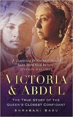Victoria Abdul The True Story Of The Queen S Closest Confidant Basu Shrabani 9780752458533 Amazon Com Books