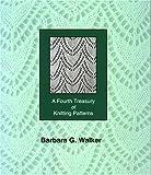 A Fourth Treasury of Knitting Patterns, Barbara G. Walker, 0942018206