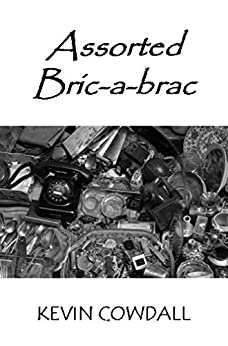 Assorted Bric-a-brac: Selected Poems (English Edition) de [Cowdall, Kevin]