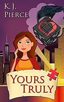 Yours Truly by [Pierce, K. J.]