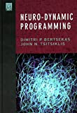 Neuro-Dynamic Programming (Optimization and Neural Computation Series, 3)
