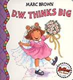 D. W. Thinks Big, Marc Brown, 0316113050
