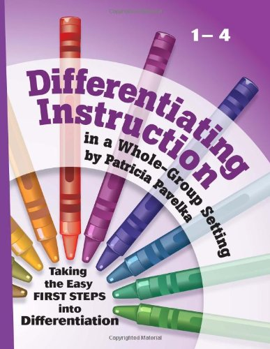 Differentiating Instruction in a Whole-group Setting: Taking the Easy First Steps into Differentiation