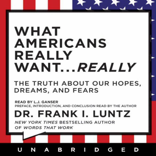 What Americans Really Want...Really: The Truth About Our Hopes, Dreams, and Fears by Hyperion AudioBooks