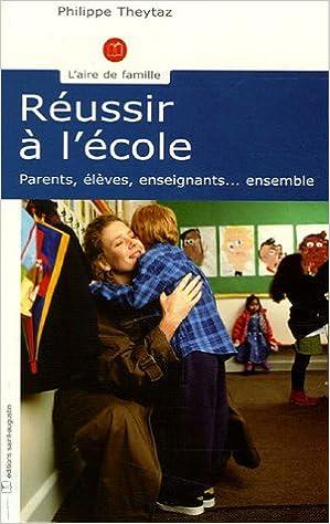 Télécharger en ligne Réussir à l'école : Parents, élèves, enseignants... ensemble pdf ebook