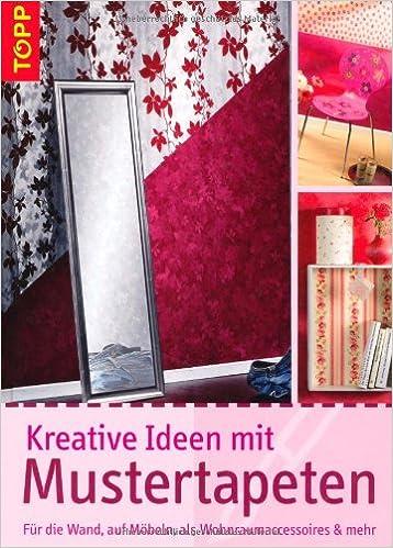 Attraktiv Kreative Ideen Mit Mustertapeten: Silke Windjäger: 9783772468025:  Amazon.com: Books
