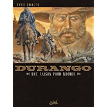 Durango T08 : Une raison pour mourir (French Edition)