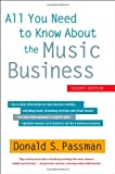 All You Need to Know about the Music Business, Donald S. Passman, 1451682468