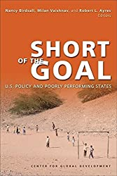 Short of the Goal: U.S. Policy and Poorly Performing States