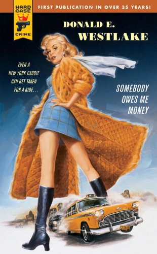 Somebody Owes Me Money (Hard Case Crime Book 44) by [Westlake, Donald E.]