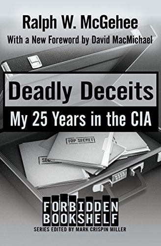 Deadly Deceits My 25 Years In The Cia Forbidden Bookshelf Book 11