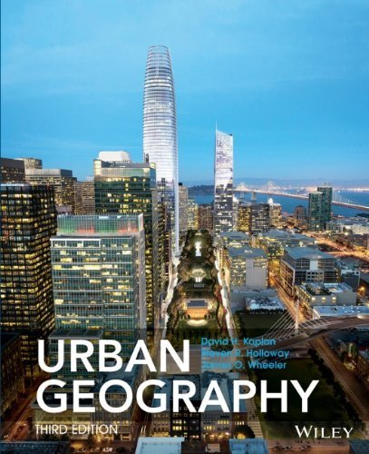 Urban Geography 3rd edition by Kaplan, Dave H., Holloway, Steven (2014) Paperback