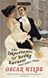 The Importance of Being Earnest and Other Plays, Oscar Wilde, 0451531892