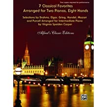 7 Classical Favorites Arranged for Two Pianos, Eight Hands: Selections by Brahms, Elgar, Grieg, Handel, Haydn, Mozart, and Purcell Arranged for Intermediate Piano (Alfred's Classic Editions)
