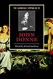 The Cambridge Companion to John Donne (Cambridge Companions to Literature)