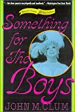 Something for the Boys, John M. Clum, 0312238320