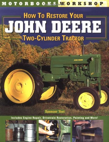 How to Restore Your John Deere Two-Cylinder Tractor (Motorbooks Workshop)