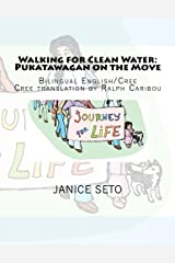 Walking for Clean Water: Pukatawagan on the Move: in Cree and English Paperback