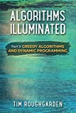 Algorithms Illuminated (Part 3): Greedy Algorithms and Dynamic Programming - cover