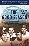 Front cover for the book The Last Good Season: Brooklyn, the Dodgers, and Their Final Pennant Race Together by Michael Shapiro