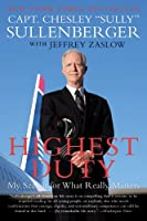 Highest Duty: My Search for What Really Matters Front Cover