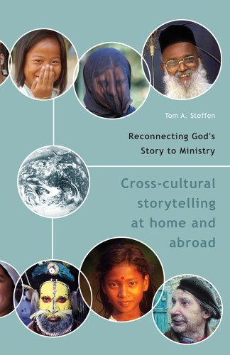 Reconnecting God's Story to Ministry: Crosscultural Storytelling at Home and Abroad