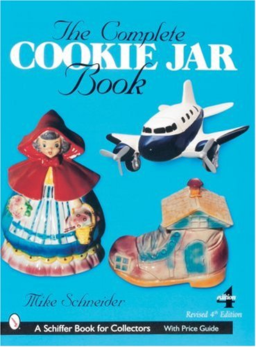 Complete Cookie Jar Book - The Complete Cookie Jar Book (Schiffer book for collectors)
