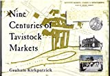 Front cover for the book Nine Centuries of Tavistock Markets by Graham Kirkpatrick
