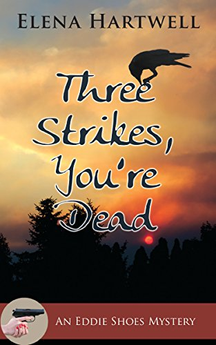 Three Strikes, You're Dead (An Eddie Shoes Mystery Book 3) by [Hartwell, Elena]
