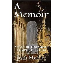 A Memoir: A.K.A. The Testament: Complete Edition