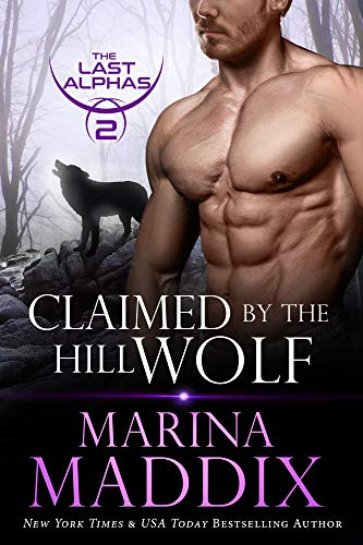 Claimed by the Hill Wolf: A Werewolf Shifter Romance (The Last Alphas Book 2)