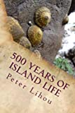 500 Years of Island Life