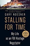 img - for Stalling for Time: My Life as an FBI Hostage Negotiator book / textbook / text book