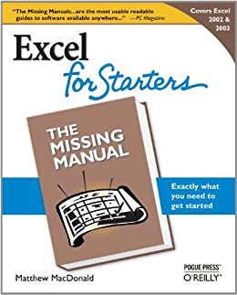 Excel 2003 for Starters: The Missing Manual: The Missing Manual by [MacDonald, Matthew]