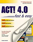 ACT! 4.0 Fast and Easy, Richard Cravens, 0761514120