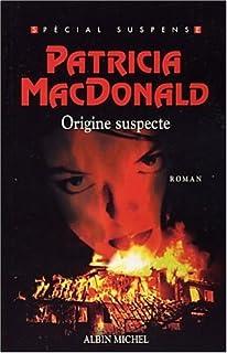 Origine suspecte, MacDonald, Patricia J.