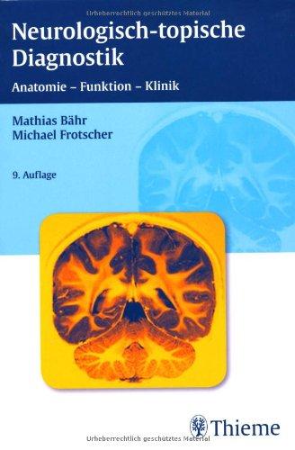 Neurologisch-topische Diagnostik: Anatomie - Funktion - Klinik