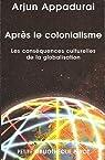 Après le colonialisme : Les conséquences culturelles de la globalisation par Appadurai