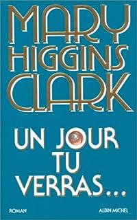Un jour tu verras, Clark, Mary Higgins