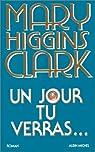 Un jour tu verras-- par Higgins Clark