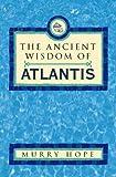 The Ancient Wisdom of Atlantis