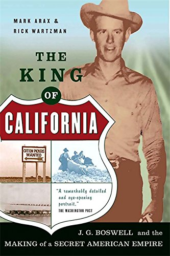 The King Of California  J G  Boswell And The Making Of A Secret American Empire