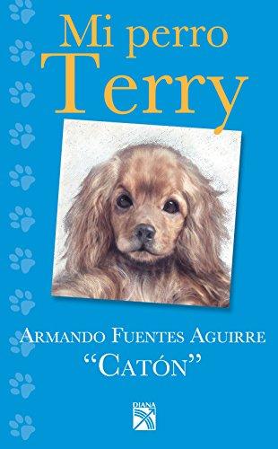 Descargar Libro Mi Perro Terry Armando Fuentes Aguirre Catón